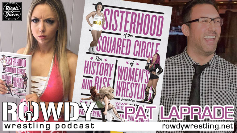 Pat Laprade talks his latest book: The Sisterhood of the Squared Circle!