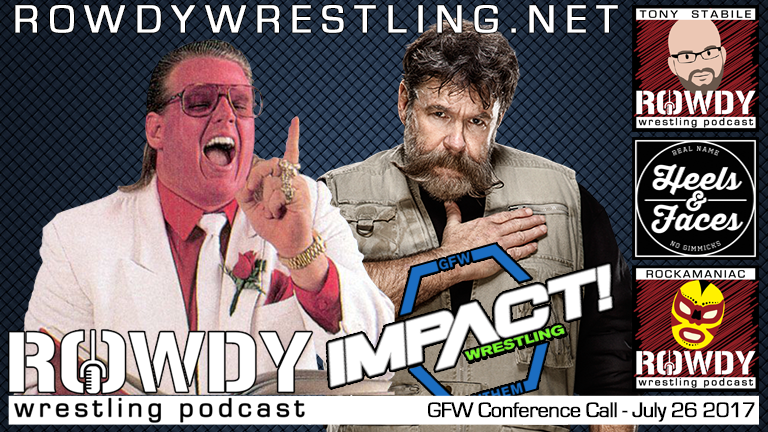 Bruce Pritchard & Dutch Mantell – GFW Conference Call July 26 2017