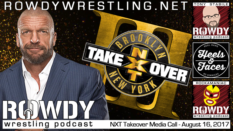 Triple H – NXT Takeover Brooklyn 3 Media Call – Aug 16, 2017